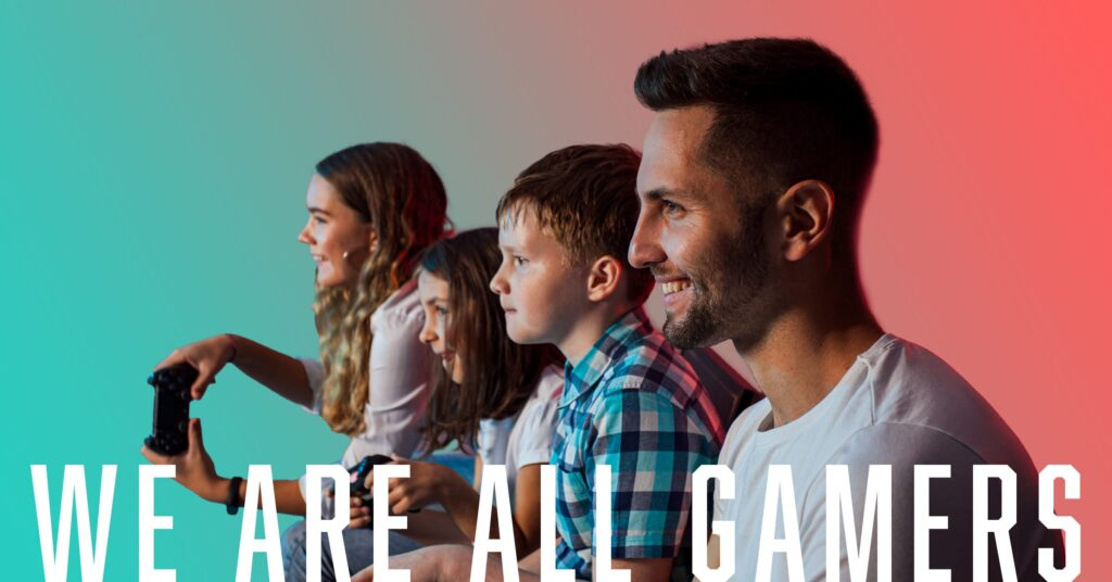 we are all gamers